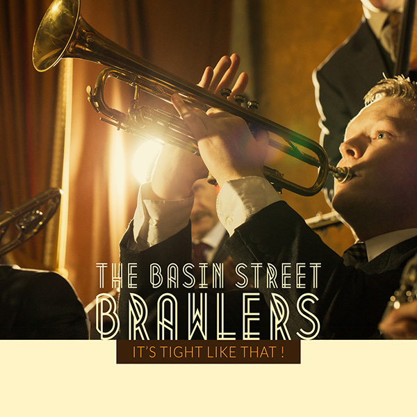 "The basin Street Brawlers: ""It's tight like that!"" - Released 2015"