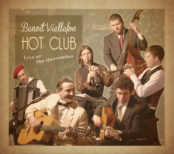 "Benoit Viellefon Hot Club ""Live at the Quecumbar"" - Released 2012 (live recording)"